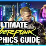 Cyberpunk 2077 Graphics Optimization Guide, Performance Benchmarks, & Comparisons