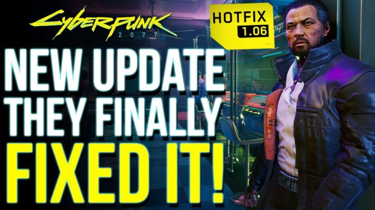 Cyberpunk 2077 NEW UPDATE 1.06 Live NOW! Finally Fixes Save File Corruption & More!