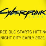 """""""Early 2021"""" Cyberpunk 2077 Free DLC: A Quick Note About The Potential Content"""