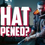 WHAT HAPPENED To Cyberpunk 2077?