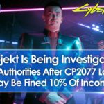 CD Projekt Under Investigation By Polish Authorities Over Botched Cyberpunk 2077 Launch