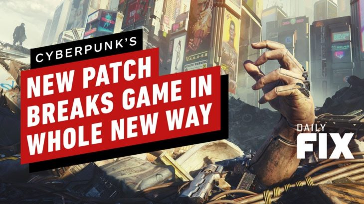 CDPR's Latest Patch Breaks Cyberpunk In A Whole New Way – IGN Daily Fix