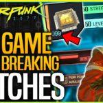 Cyberpunk 2077: 6 GAME BREAKING GLITCHES – Invincibility, Infinite XP, Dupe v2, Level 50 Fast & More