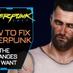 Cyberpunk 2077: How to Fix Cyberpunk. The Changes We Want