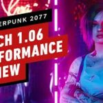 Cyberpunk 2077's Current State Before Patch 1.1 – Patch 1.06 Performance Review