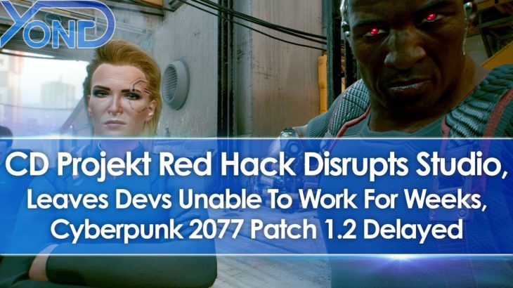 CD Projekt Hack Leaves Devs Unable To Work For Weeks, Cyberpunk 2077 Patch 1.2 Delayed