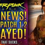 Cyberpunk 2077 – BIG News Update! Patch 1.2 Officially Delayed! Internal QA Testing Begins and More!