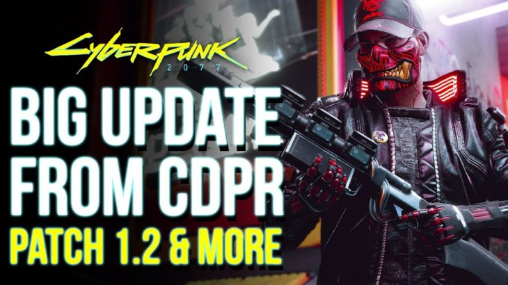 Cyberpunk 2077 Big News – Get Ready for New Update 1.2, CDPR Internal QA & Sony CEO Response!