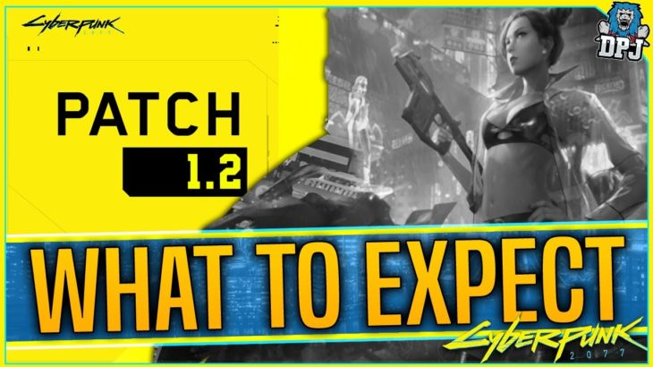 Cyberpunk 2077 Patch 1.2 – What To Expect From The Next Major Update (1.2 Patch Prediction)
