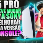 O Que DEVE Mudar No PS5 PRO?! O Que VAI MELHORAR No Console Da SONY?! Saiba Tudo…