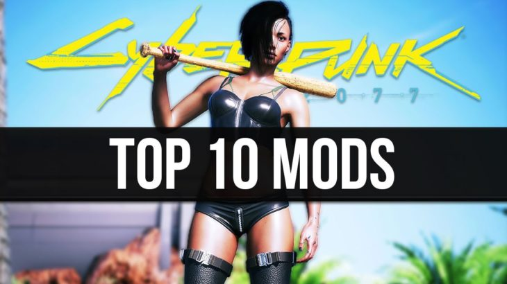 The 10 Best Cyberpunk 2077 Mods You Can Download Right Now