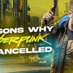 8 Reasons Why Cyberpunk 2077 (Might) Be Cancelled