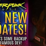Cyberpunk 2077 – All New Updates!  CDPR Gets Some Backup From Famous Dev!