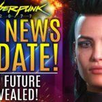 Cyberpunk 2077 – Big News Update! CDPR Just Revealed The Future of Cyberpunk, Witcher and CDPR!