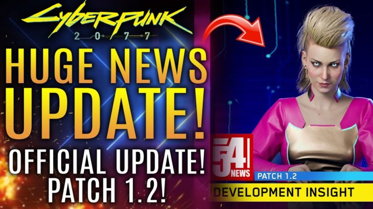 Cyberpunk 2077 – FINALLY!  Official Update About Patch 1.2! CDPR Dives Into New Changes To Gameplay!