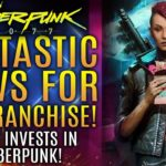 Cyberpunk 2077 – Fantastic News For The Franchise As CDPR Reinvests In Cyberpunk!  All New Updates!