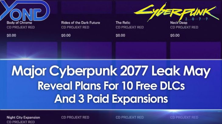 Cyberpunk 2077 Leak May Reveal Plans For 10 Free DLCs & 3 Paid Expansions
