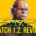 Cyberpunk 2077 Patch 1.2. Review – How Much Does It Improve The Game?