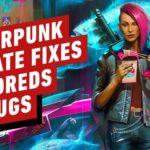 Cyberpunk 2077 Update Fixes Literally Hundreds of Obnoxious Bugs – IGN Daily Fix