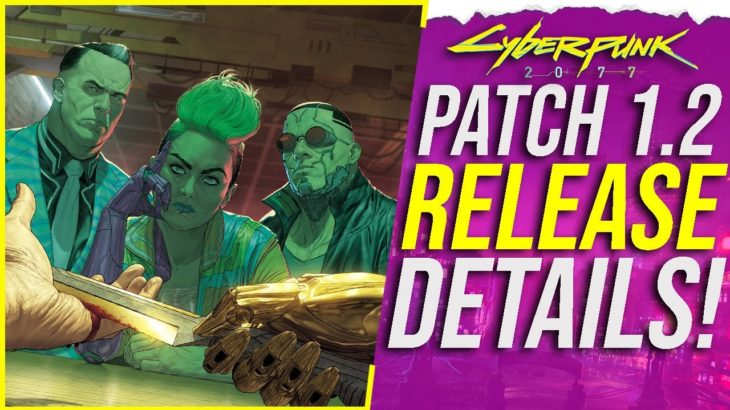 Cyberpunk 2077's Patch 1.2 Is Around The Corner – Details & Release Timing Revealed!