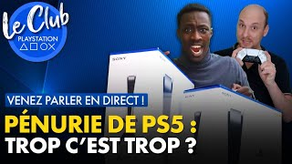 Club PS5 : Pénurie Stocks PS5 – TROP c'est TROP ! 😒 Sony absent de l'E3 ! Le réveil du PSNow ?