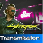 Cyberpunk 2077 #62 : End Transmission