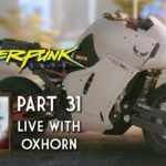 Cyberpunk 2077 Part 31 – Live with Oxhorn