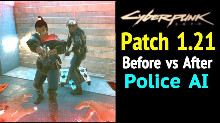 Cyberpunk 2077: Patch 1.21 Before vs After (Police A.I.)