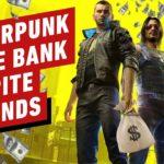 Cyberpunk 2077 Still Made a Ton of Money, Despite Refunds – IGN Daily Fix