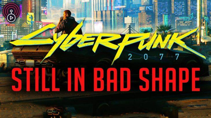 Cyberpunk 2077 Still in Bad Shape