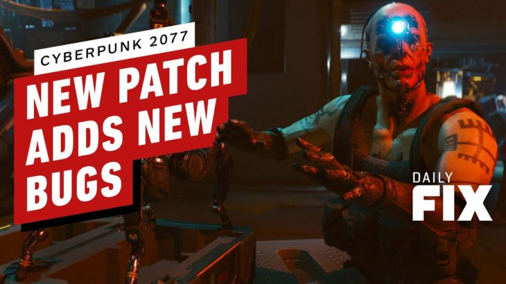 Cyberpunk 2077's New Patch Fixes Bugs While Adding More – IGN Daily Fix