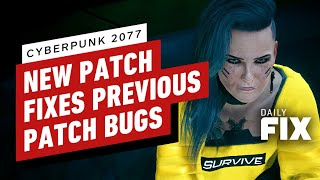 New Cyberpunk Patch Fixes Bugs from the Last Cyberpunk Patch – IGN The Fix: Games