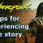 Tips for experiencing the Cyberpunk 2077 Story