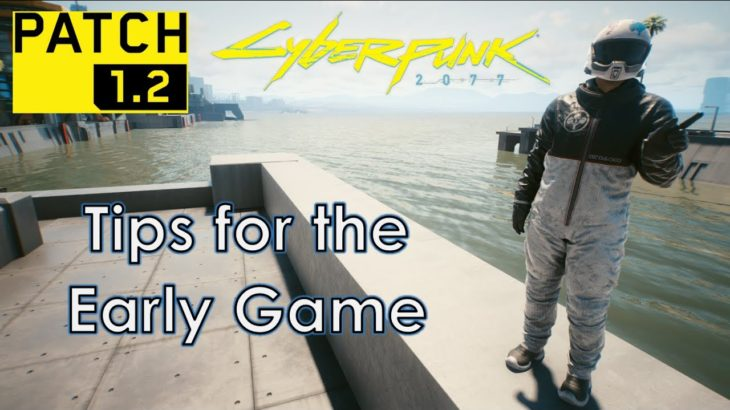 Tips for the Early Game in Cyberpunk patch 1.2