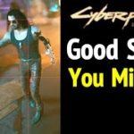 Cyberpunk 2077: Good Stuff You Missed