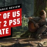 The Last of Us 2 Update 1.08 – A PS5 Patch Pushing to 60FPS – Performance Review