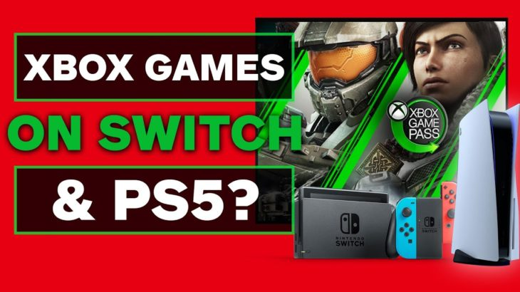 Xbox Games Could Still Come to Switch or PS5 via xCloud