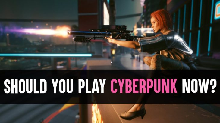 Cyberpunk 2077: Is It Fixed? Should You Play Now?