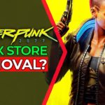 Cyberpunk 2077 New Update – XBOX Store Removal?