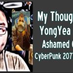 """My Thoughts On YongYea Being Ashamed of His Cyberpunk 2077 """"Review"""""""