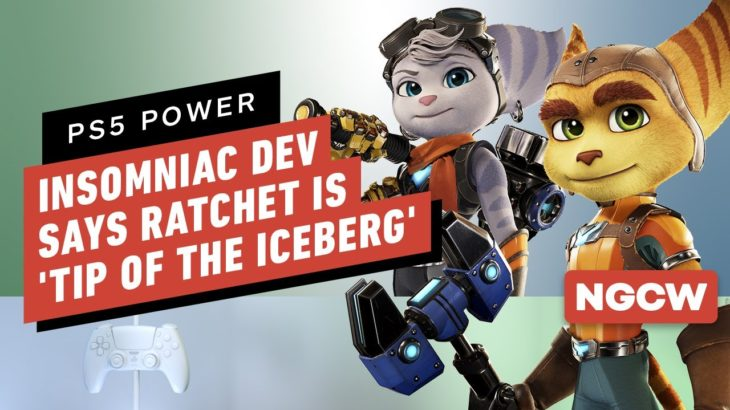 PS5 Power: Insomniac Dev Says Ratchet Is 'Tip of the Iceberg' – Next-Gen Console Watch